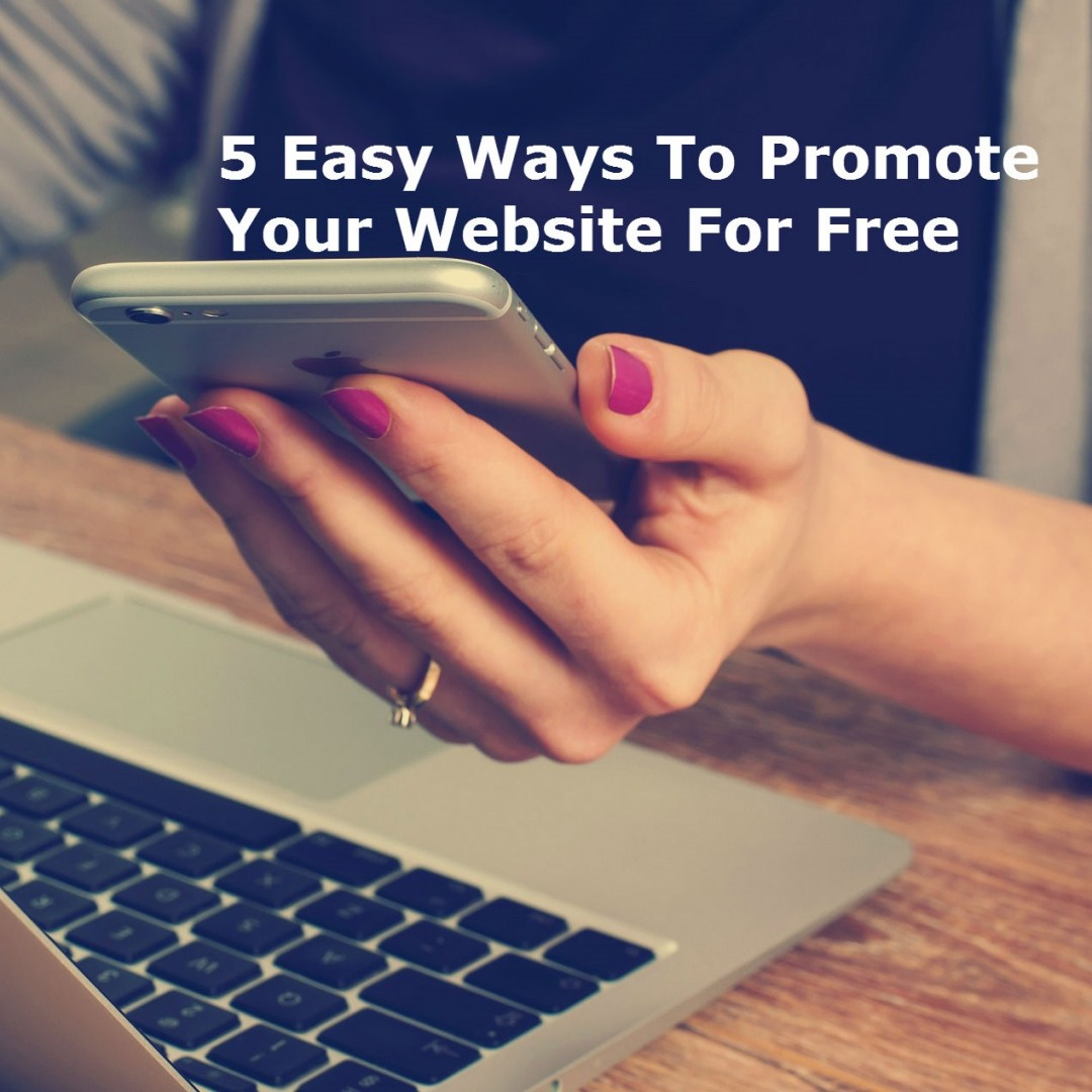 5 Easy Ways To Promote Your Website For Free