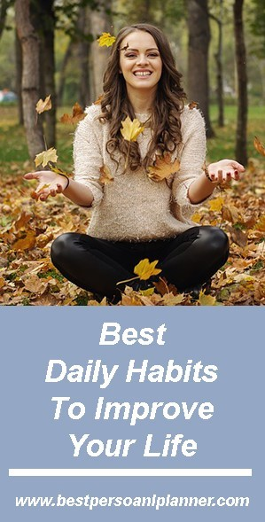 Best Daily Habits To Improve Your Life