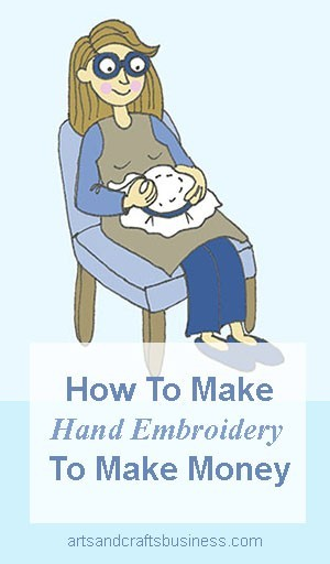 Make Hand Embroidery To Make Money
