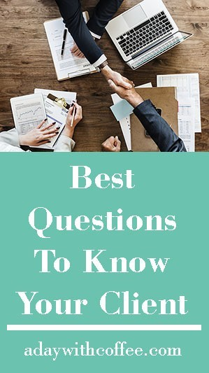 best questions to know your client 2018