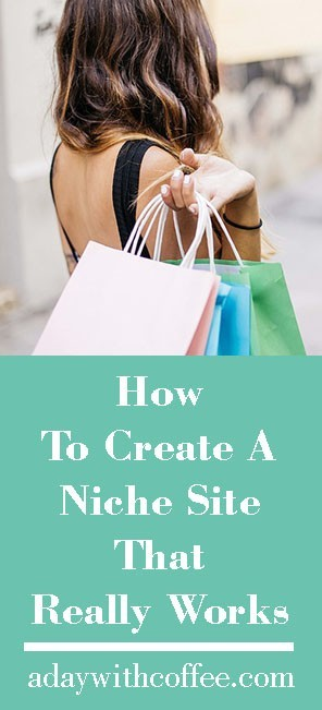 Create A create a Niche Site That Really Works.