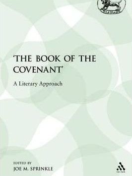 Book of the Covenant a Literary Approach by Joe Sprinkle