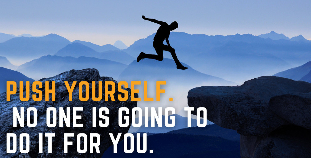 weight loss motivational quotes - push yourself no one is going to do it for you