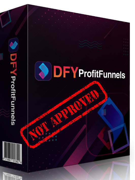 dfy profit funnels not approved