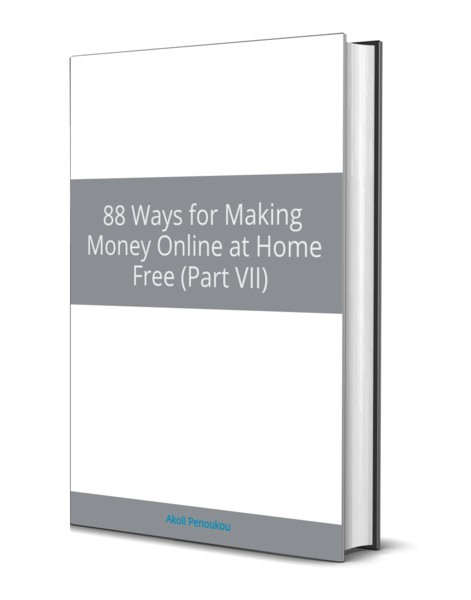 EBook cover for 88 Waysfor Making Money at Home Free, Part VII