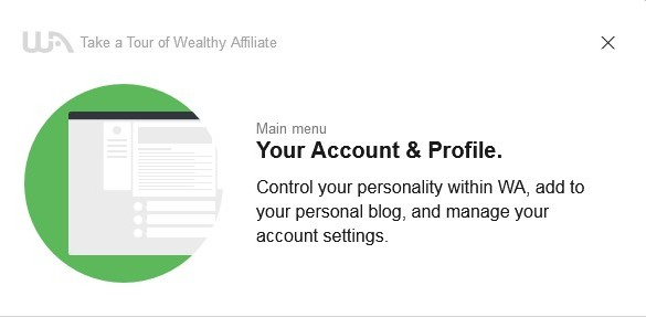 The first of the 16-Step Tour of Wealthy Affiliate to Learn About the System: Your account and profile menu enables you to show who you are within Wealthy Affiliate, build your personal blog and take care of your account settings.