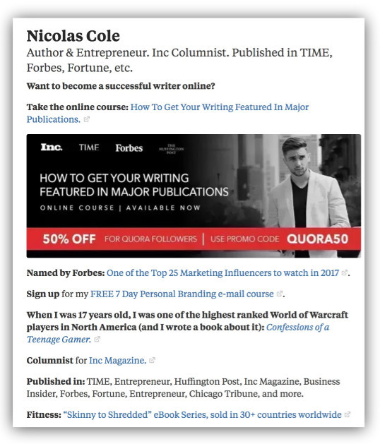 Quora Nicolas Cole's great bio with a mix of brand names, features, imagery, and relevant offers to drive leads