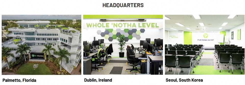 It worksuildings in Palmetto, Florida; Dublin, Ireland; and Seoul, South Korea for It Works review headquarters b