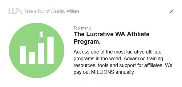 The 13th of the 16-Step Tour of Wealthy Affiliate to Learn About the System: Sign up and promote the wealthy affiliate's affiliate program. You get advanced training, tools, resources, support and commissions.