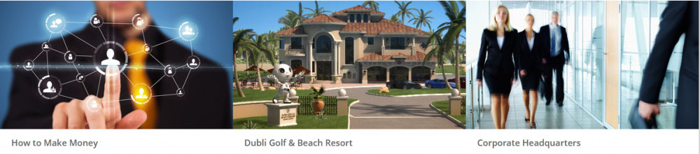 Images labelled How to Make Money, Dubli Golf & Beach Resort, Corporate Headquarters for Dubli Network