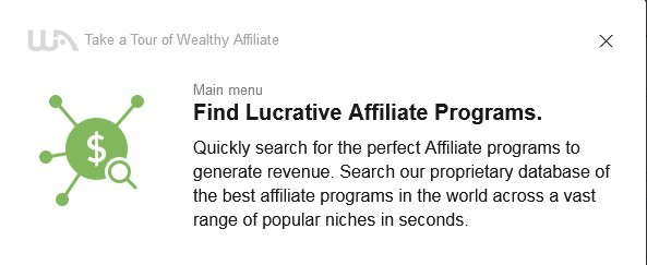 The 7th of the 16-Step Tour of Wealthy Affiliate to Learn About the System: In just seconds you can find lucrative affiliate programs in the world to generate revenue for you.