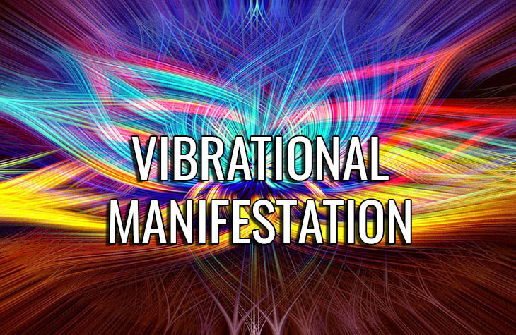 What Is Vibrational Manifestation About