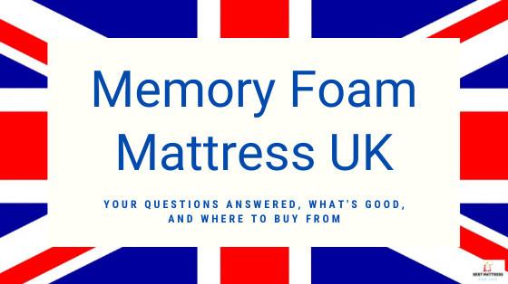 Memory Foam Mattress Uk Buyer S Guide And More