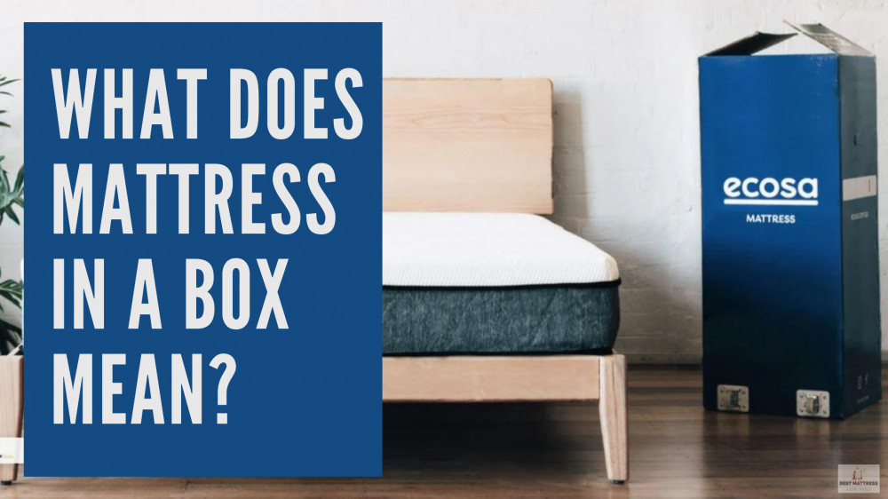 What Does Mattress In A Box Mean - Cover Image