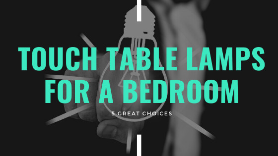 Touch Table Lamps For A Bedroom - Cover Image