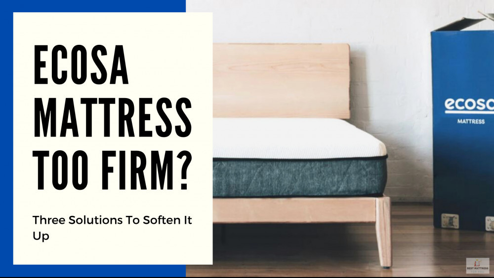Ecosa Mattress Too Firm - Cover Image