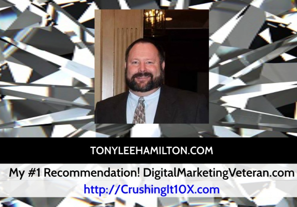 Tony Lee Hamilton Digital Marketing Veteran Crushing It 10X