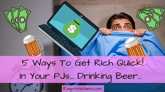 5 ways to get rich quick from home in your pjs