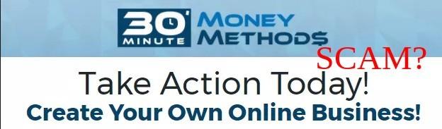 30 minute money methods review scam or legit