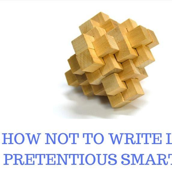 How not to write like a pretentious smartass?