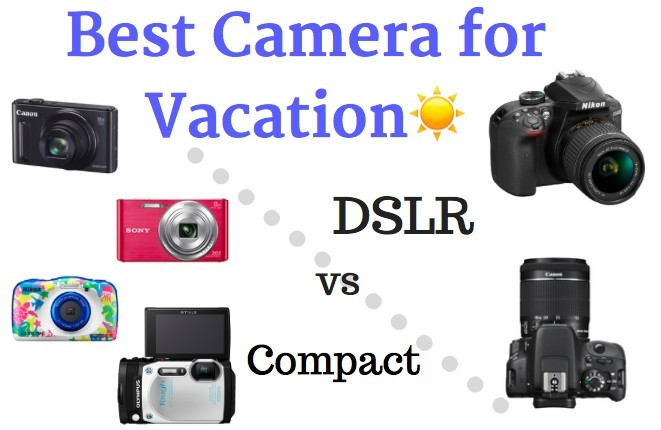 pros-and-cons-of-dslr-vs-compact-camera-while-on-vacation