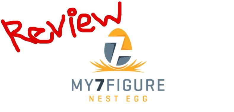My 7 Figure Nest Egg Review