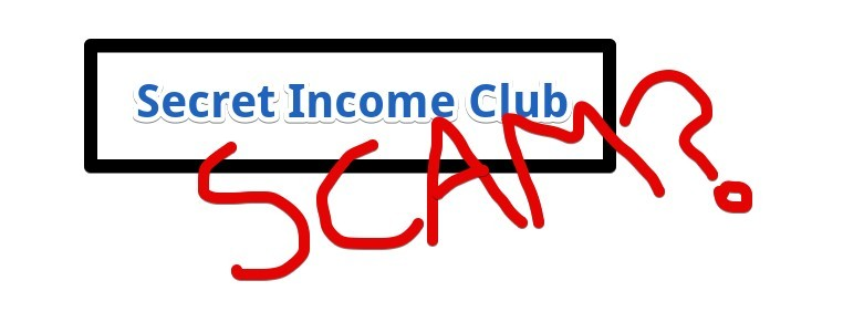 Secret Income Club Scam