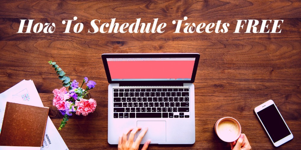 How to Schedule Tweets FREE