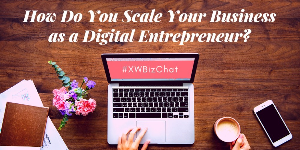 How Do You Scale Your Business as a Digital Entrepreneur?