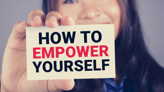 How to Empower Yourself