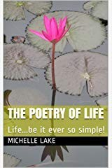 The Poetry of Life by Michelle Lake