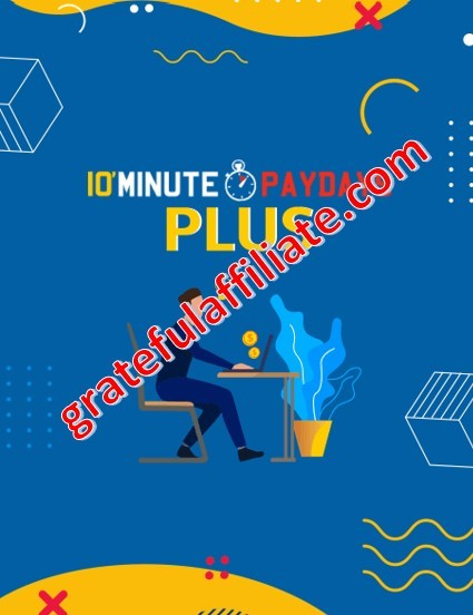 10 minute Paydays Plus