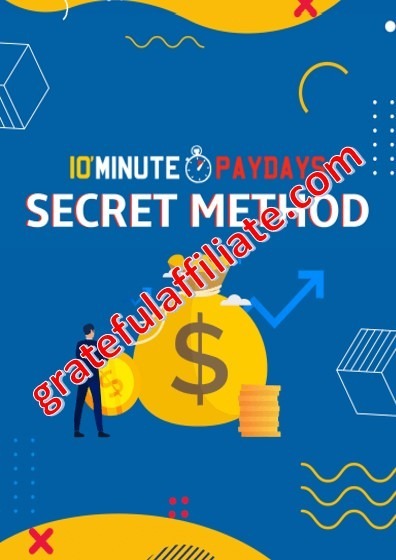 10 minute Paydays secret method