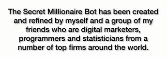 Secret Millionaire Bot 9