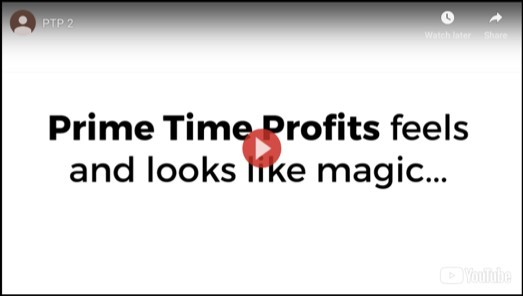 Prime Time Profits looks and feels like magic