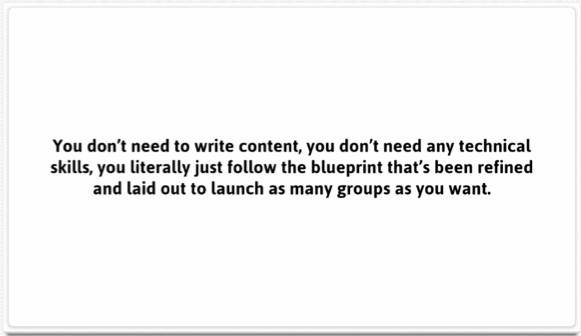 You don't need any technical skills and you don't need to create content.