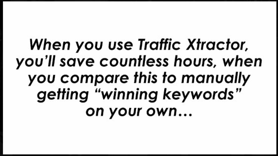 Traffic Xtractor save countless hours