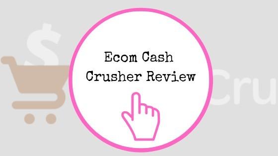 Ecom Cash Crusher Review