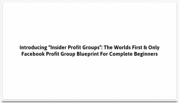 The world's first and only Facebook profit group blueprint