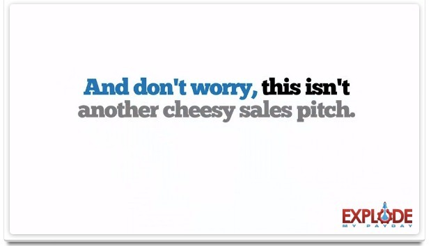 Not another cheesy sales pitch
