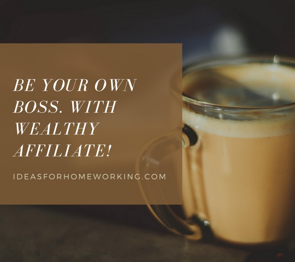 Become Your Own Boss, with Wealthy Affiliate!