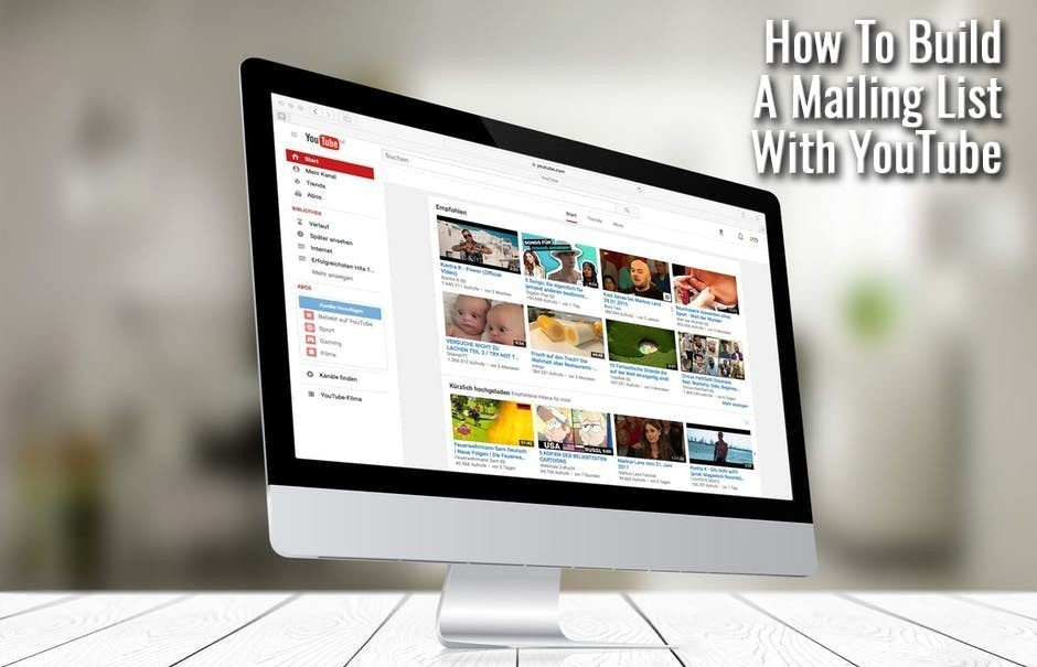 How To Build A Mailing List With YouTube