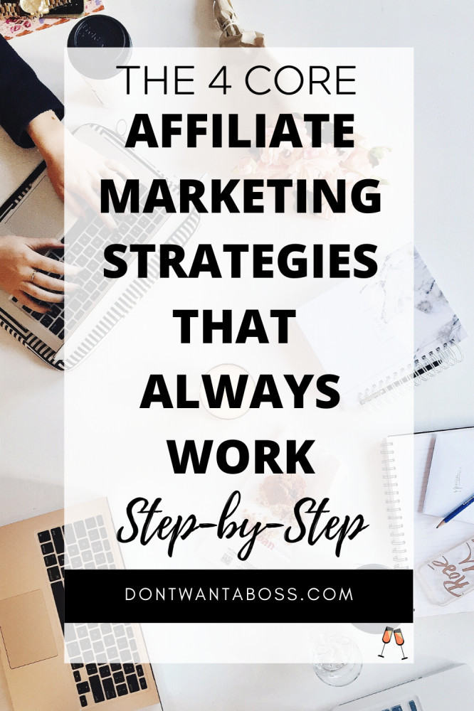 Affiliate Marketing Strategies - the 4 core affiliate strategies that always work step by step