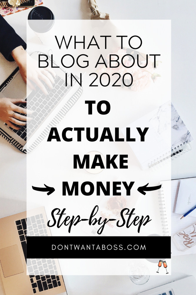 What to Blog About to Make Money - what to blog about in 2020 to actually make money step by step