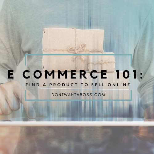 Find a Product to Sell Online - E-commerce 101 and how to find the right product to sell online in 2020