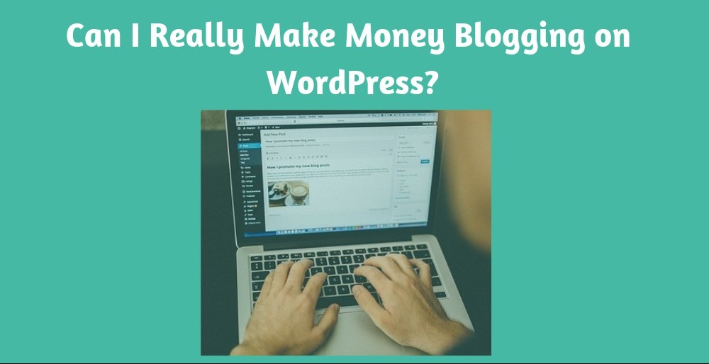 Can I Make Money Blogging on WordPress