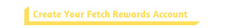 Fetch Rewards Account Button