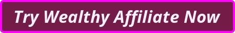 Try Wealthy Affiliate CTA button