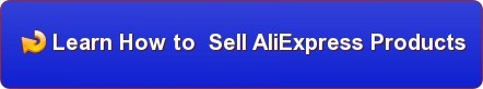 Learn How to Sell AliExpress Products