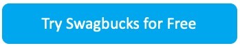 Try Swagbucks for Free